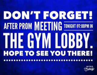 After Prom Meeting Reminder